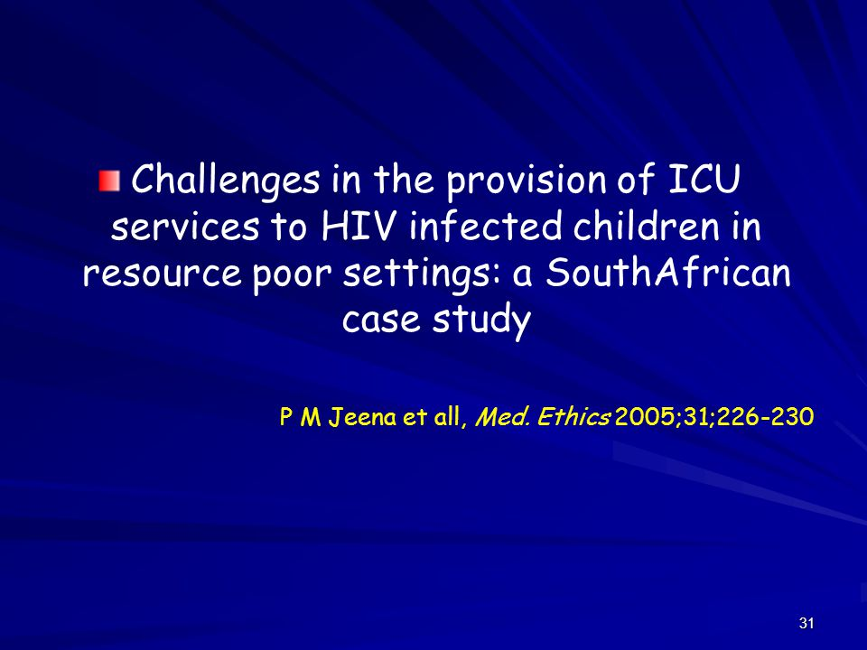 Challenges in the provision of ICU services to HIV infected children in resource poor settings: a SouthAfrican case study