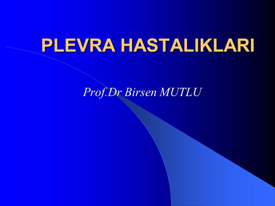 PLEVRA HASTALIKLARI Prof.Dr Birsen MUTLU