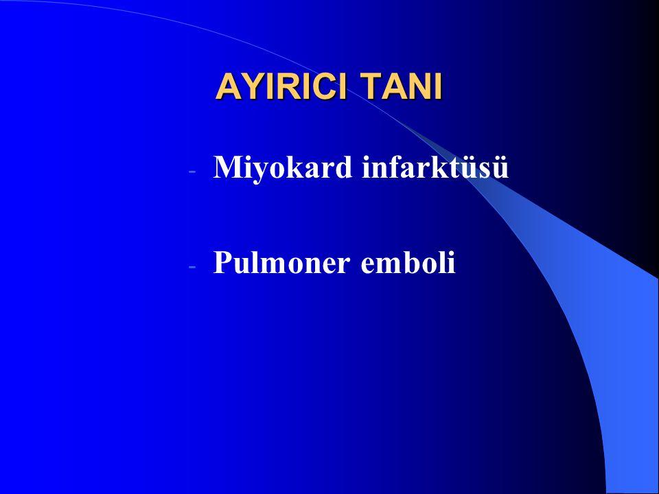 AYIRICI TANI Miyokard infarktüsü Pulmoner emboli
