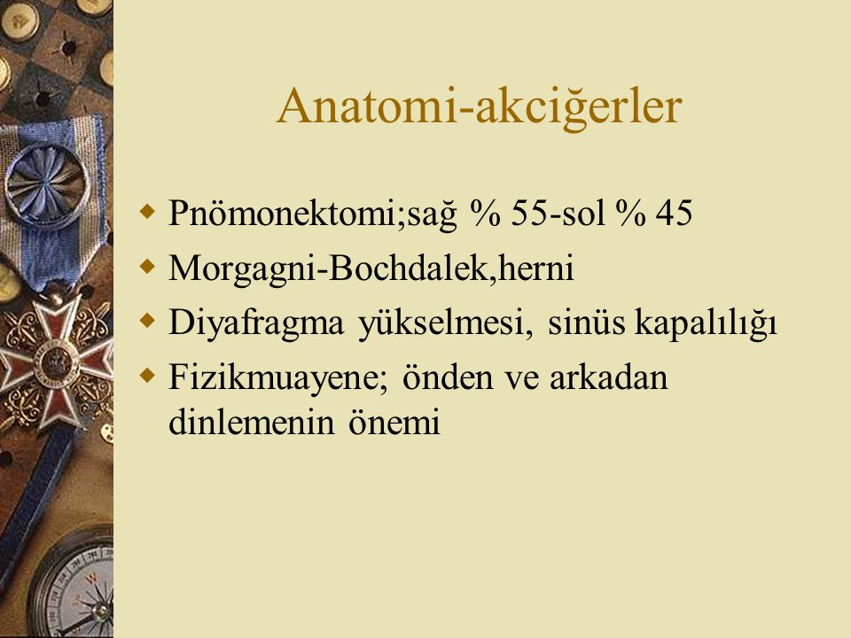 Anatomi-akciğerler Pnömonektomi;sağ % 55-sol % 45