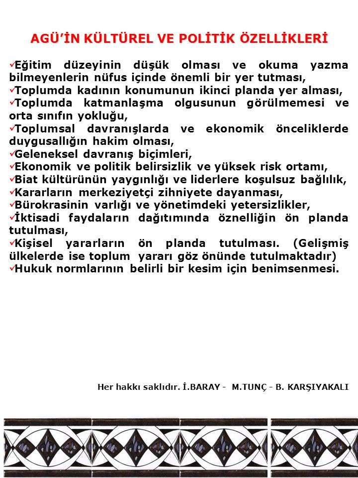 AGÜ'İN KÜLTÜREL VE POLİTİK ÖZELLİKLERİ