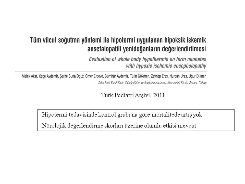 Türk Pediatri Arşivi, 2011 -Hipotermi tedavisinde kontrol grubuna göre mortalitede artış yok.