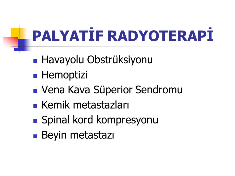PALYATİF RADYOTERAPİ Havayolu Obstrüksiyonu Hemoptizi
