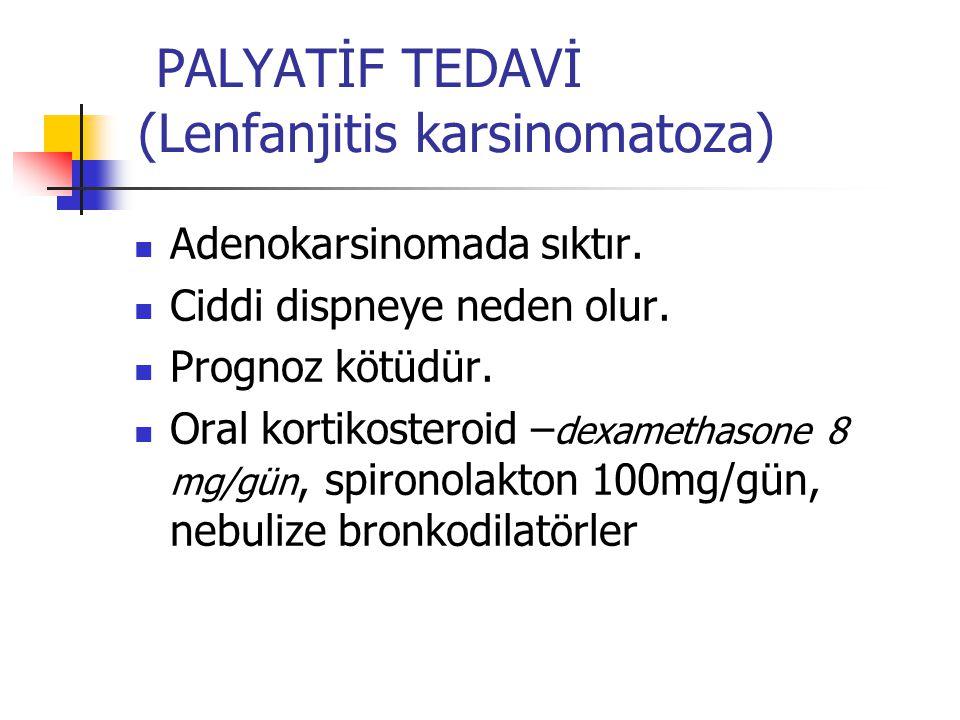 PALYATİF TEDAVİ (Lenfanjitis karsinomatoza)