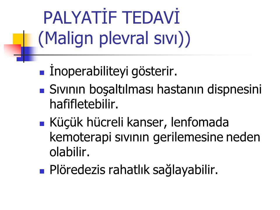 PALYATİF TEDAVİ (Malign plevral sıvı))