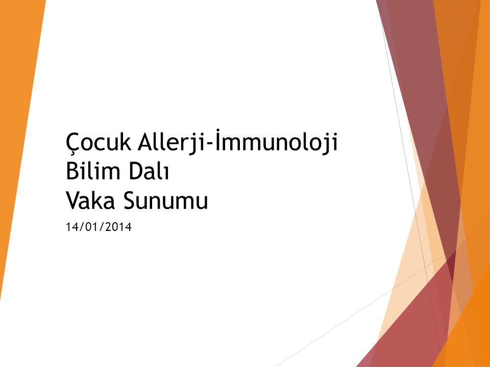 Çocuk Allerji-İmmunoloji Bilim Dalı Vaka Sunumu