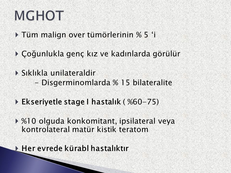 MGHOT Tüm malign over tümörlerinin % 5 'i