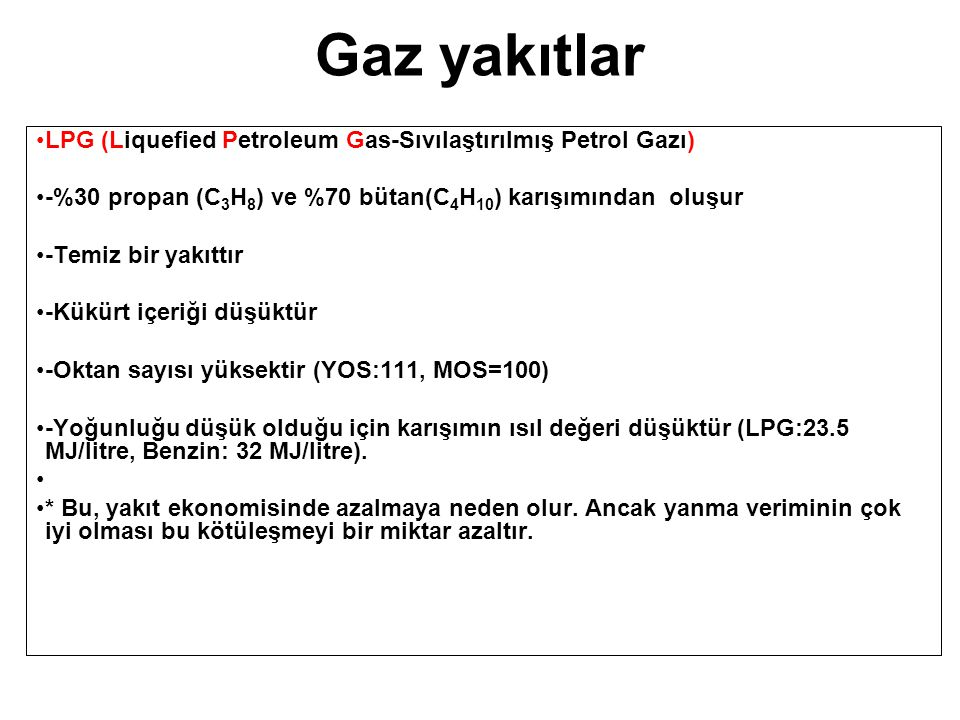 Gaz yakıtlar LPG (Liquefied Petroleum Gas-Sıvılaştırılmış Petrol Gazı)