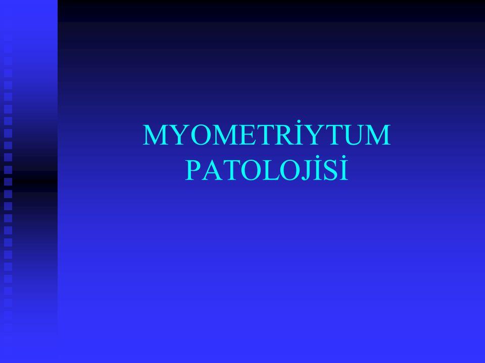 MYOMETRİYTUM PATOLOJİSİ