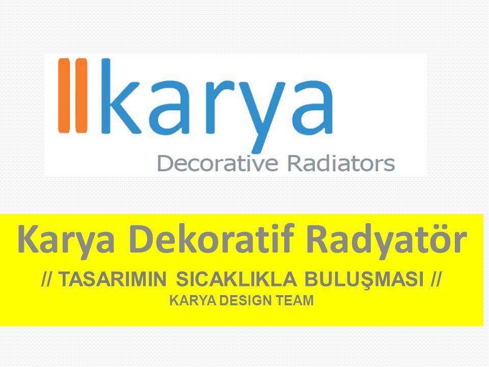 Karya Dekoratif Radyatör // TASARIMIN SICAKLIKLA BULUŞMASI //