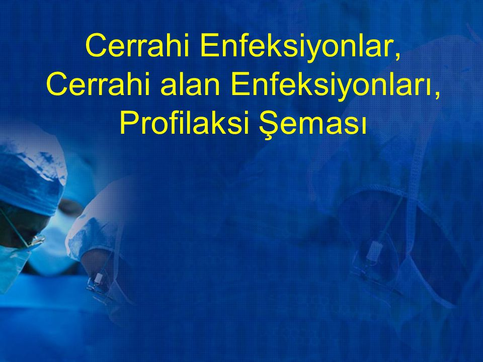 Cerrahi Enfeksiyonlar, Cerrahi alan Enfeksiyonları, Profilaksi Şeması