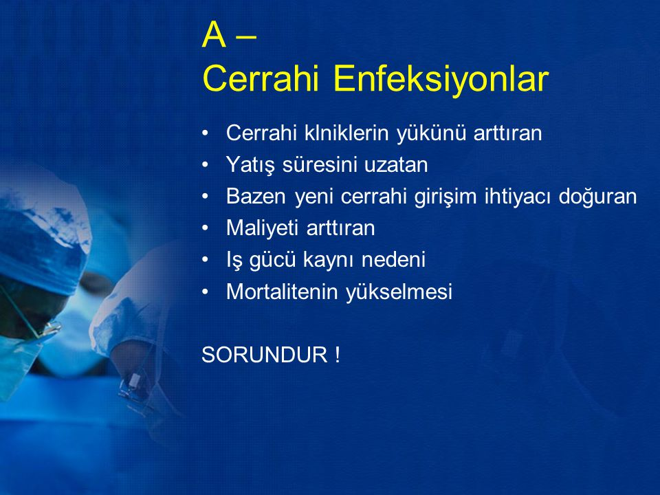 A – Cerrahi Enfeksiyonlar
