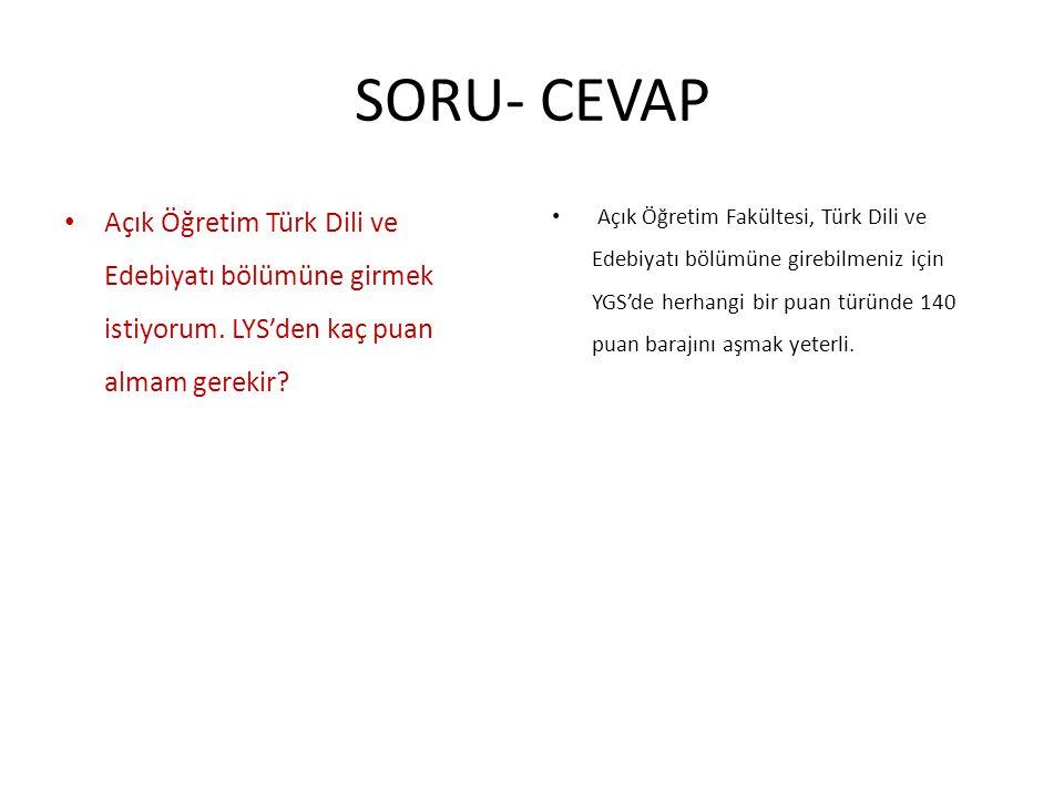 SORU- CEVAP Açık Öğretim Türk Dili ve Edebiyatı bölümüne girmek istiyorum. LYS'den kaç puan almam gerekir