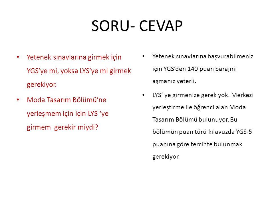 SORU- CEVAP Yetenek sınavlarına girmek için YGS'ye mi, yoksa LYS'ye mi girmek gerekiyor.