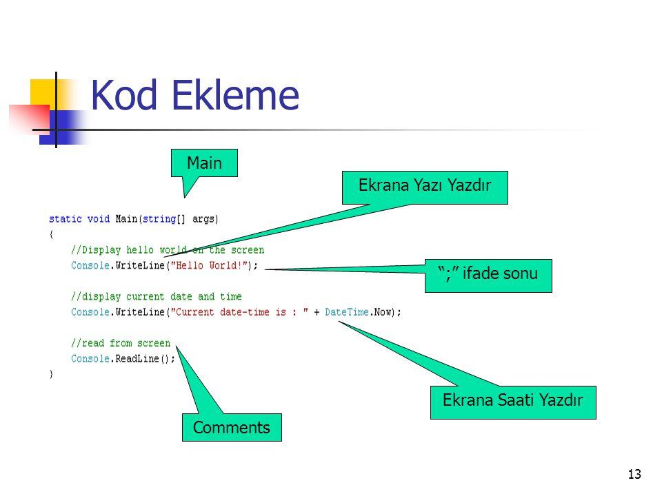 Kod Ekleme Main Ekrana Yazı Yazdır ; ifade sonu Ekrana Saati Yazdır