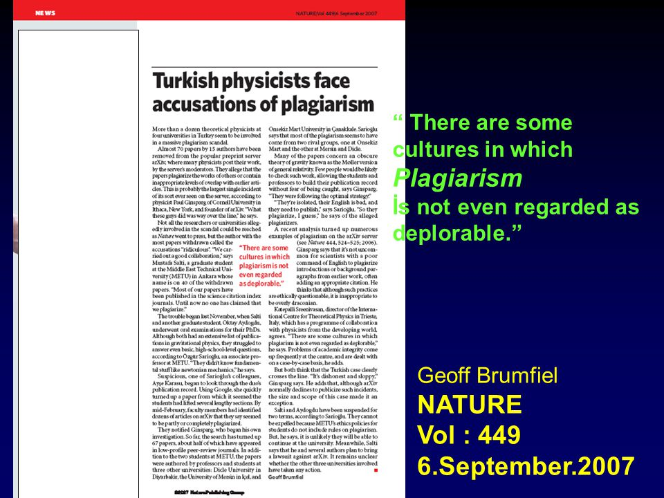 Plagiarism NATURE Vol : 449 6.September.2007 There are some