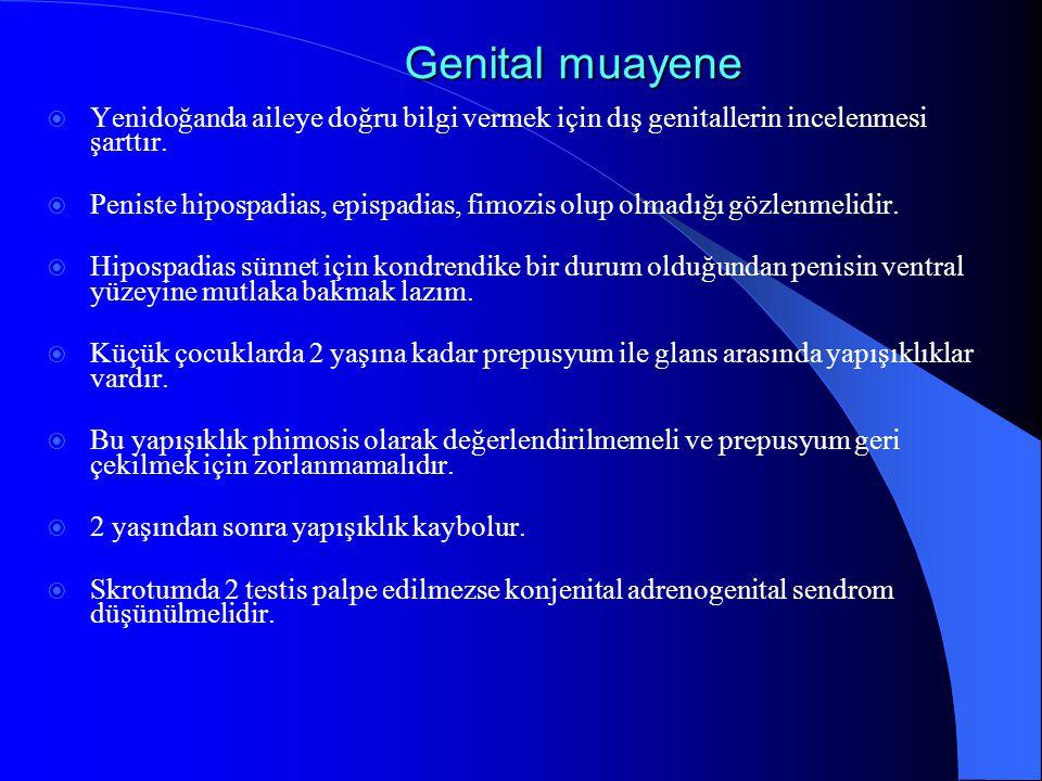 Genital muayene Yenidoğanda aileye doğru bilgi vermek için dış genitallerin incelenmesi şarttır.