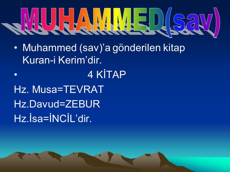 MUHAMMED(sav) Muhammed (sav)'a gönderilen kitap Kuran-i Kerim'dir.
