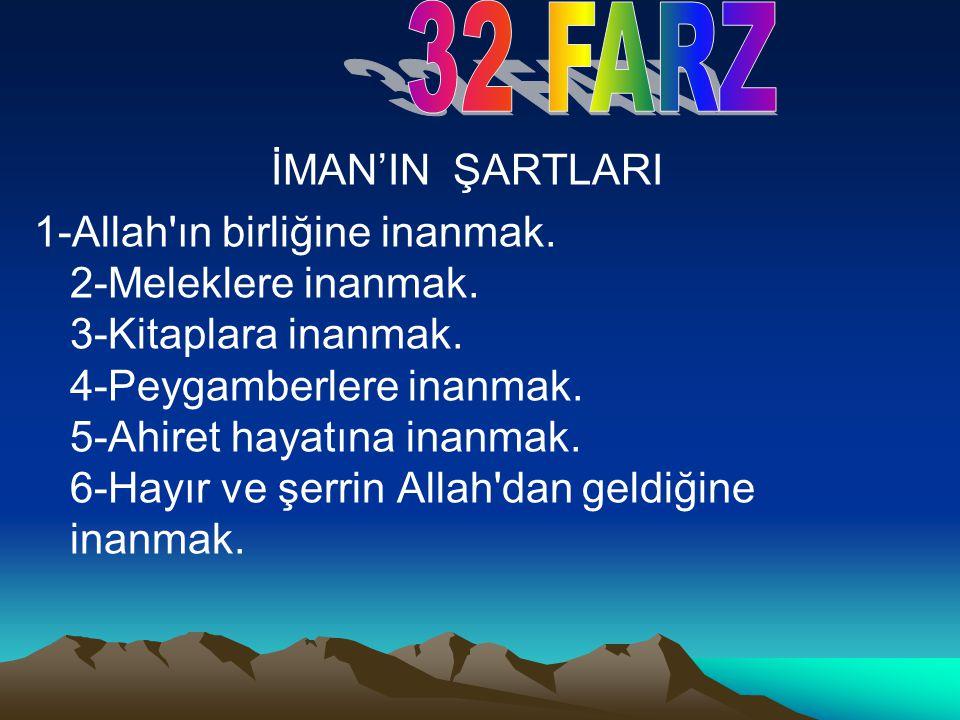 32 FARZ İMAN'IN ŞARTLARI.