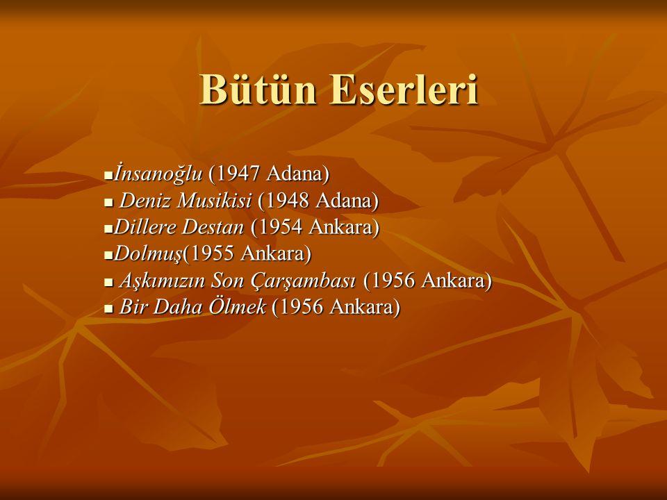 Bütün Eserleri İnsanoğlu (1947 Adana) Deniz Musikisi (1948 Adana)