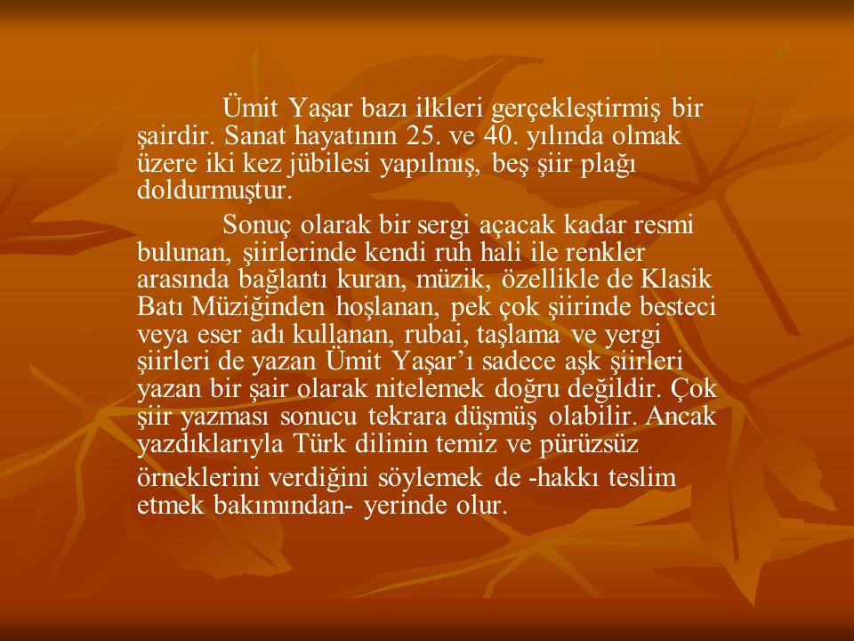 Ümit Yaşar bazı ilkleri gerçekleştirmiş bir şairdir. Sanat hayatının 25. ve 40. yılında olmak üzere iki kez jübilesi yapılmış, beş şiir plağı doldurmuştur.
