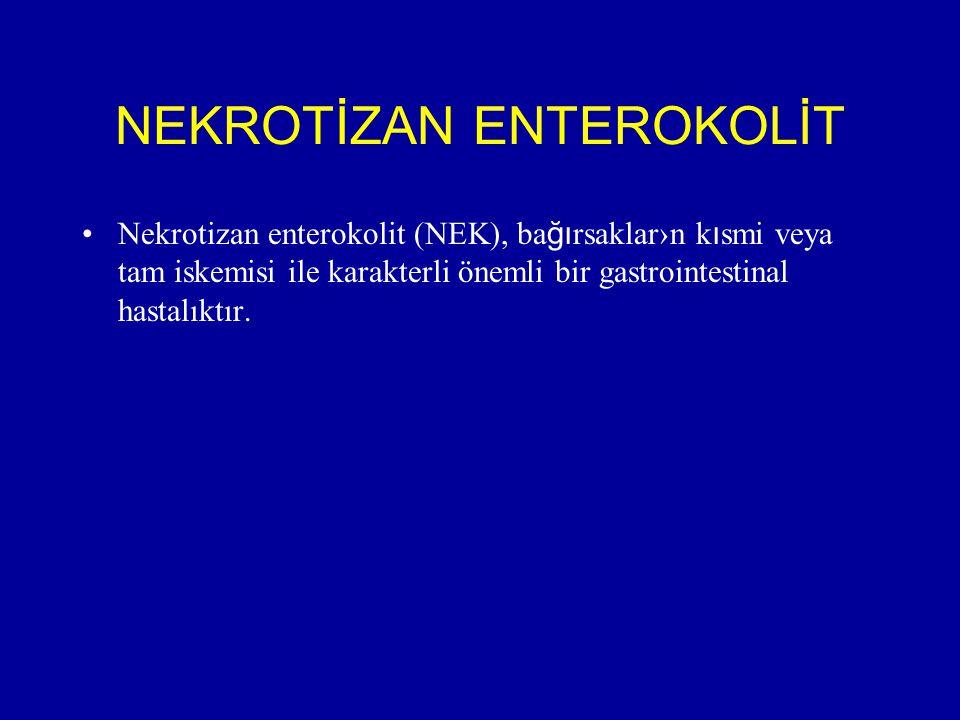 NEKROTİZAN ENTEROKOLİT