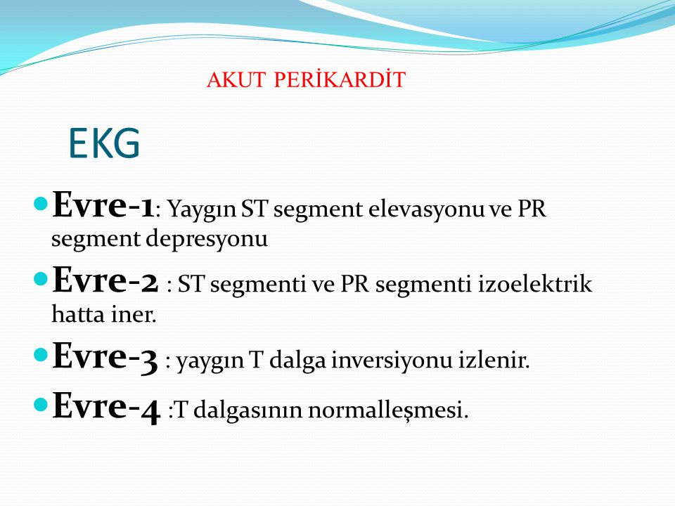 EKG Evre-1: Yaygın ST segment elevasyonu ve PR segment depresyonu