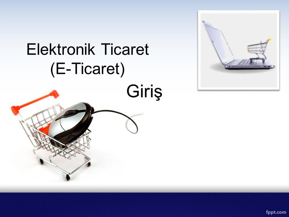 Elektronik Ticaret (E-Ticaret) Giriş