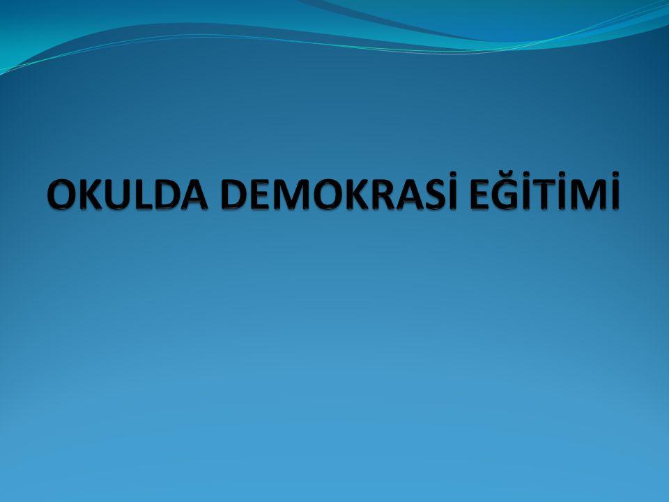 OKULDA DEMOKRASİ EĞİTİMİ