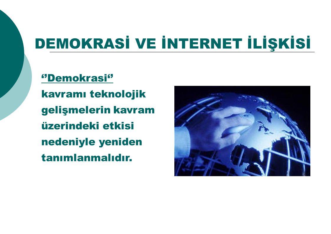 DEMOKRASİ VE İNTERNET İLİŞKİSİ