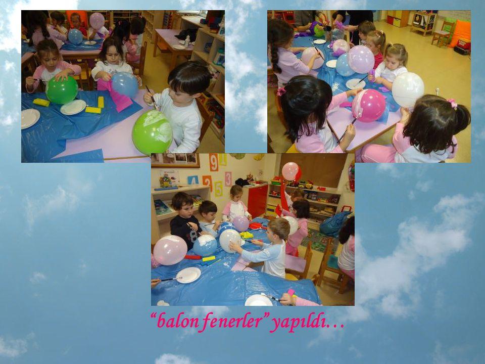 balon fenerler yapıldı…