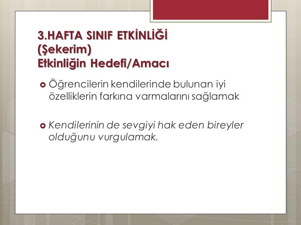 3.HAFTA SINIF ETKİNLİĞİ (Şekerim) Etkinliğin Hedefi/Amacı