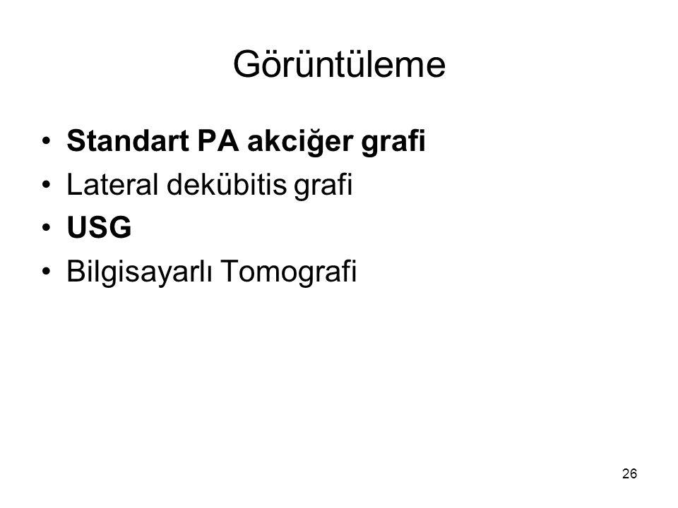 Görüntüleme Standart PA akciğer grafi Lateral dekübitis grafi USG
