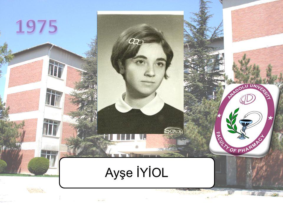 1975 Ayşe İYİOL