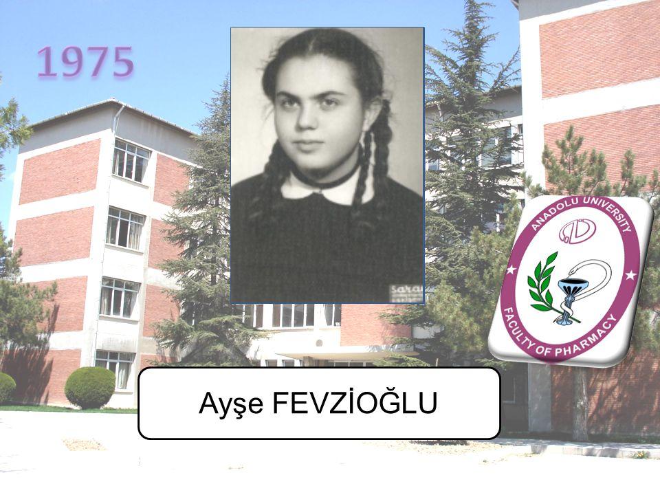 1975 Ayşe FEVZİOĞLU