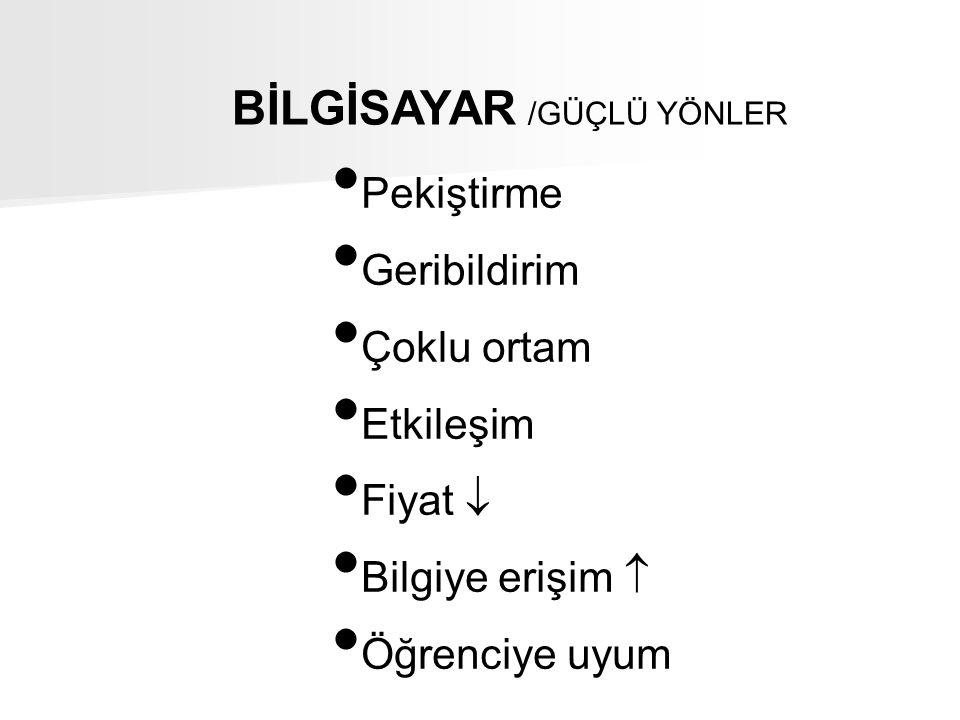 BİLGİSAYAR /GÜÇLÜ YÖNLER