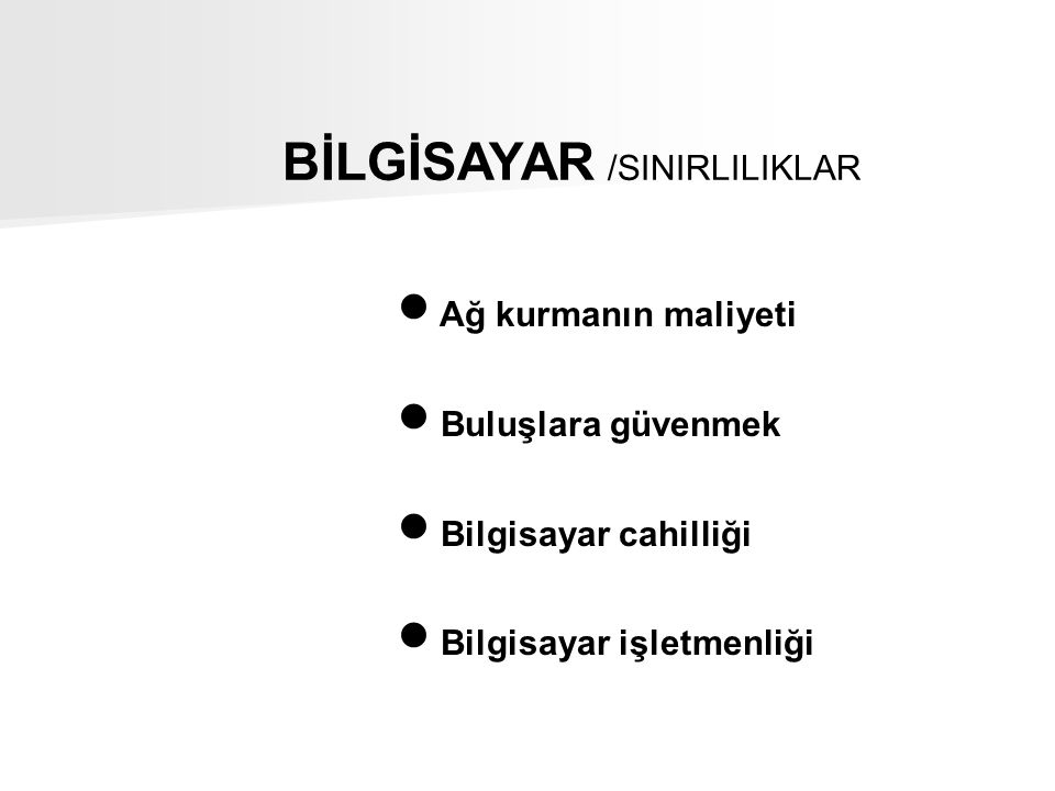 BİLGİSAYAR /SINIRLILIKLAR