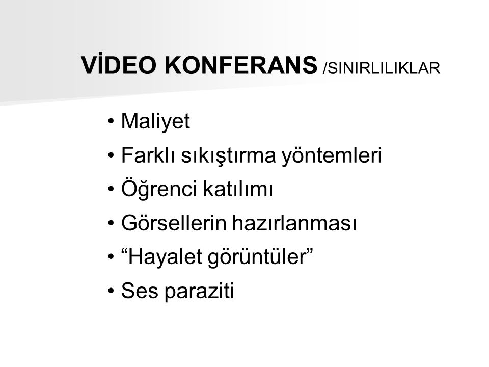 VİDEO KONFERANS /SINIRLILIKLAR