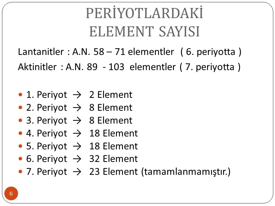 PERİYOTLARDAKİ ELEMENT SAYISI