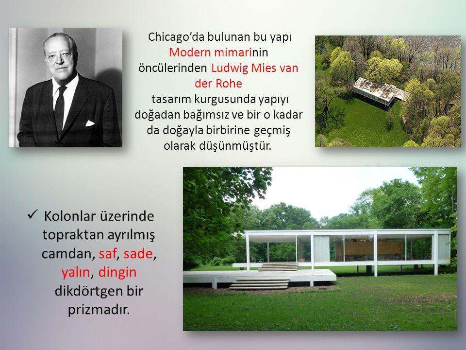 Chicago'da bulunan bu yapı Modern mimarinin öncülerinden Ludwig Mies van der Rohe
