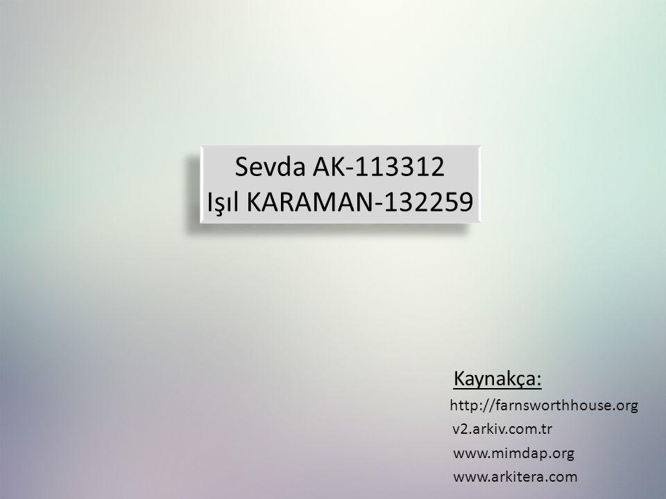 Sevda AK-113312 Işıl KARAMAN-132259 Kaynakça: