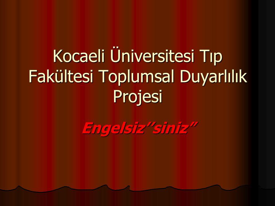 Kocaeli Üniversitesi Tıp Fakültesi Toplumsal Duyarlılık Projesi