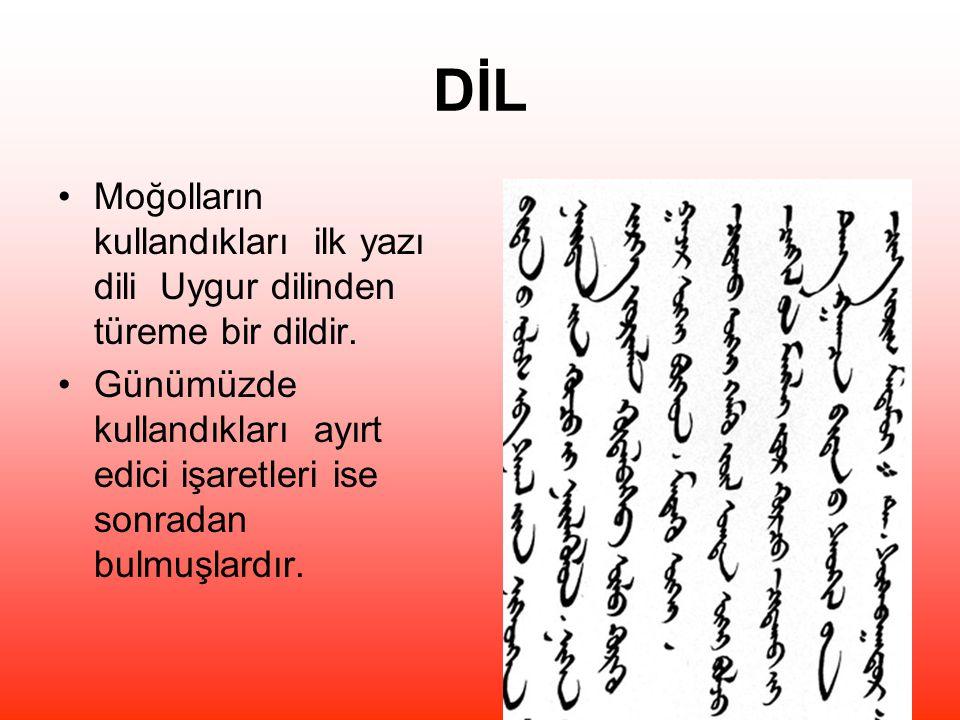 DİL Moğolların kullandıkları ilk yazı dili Uygur dilinden türeme bir dildir.