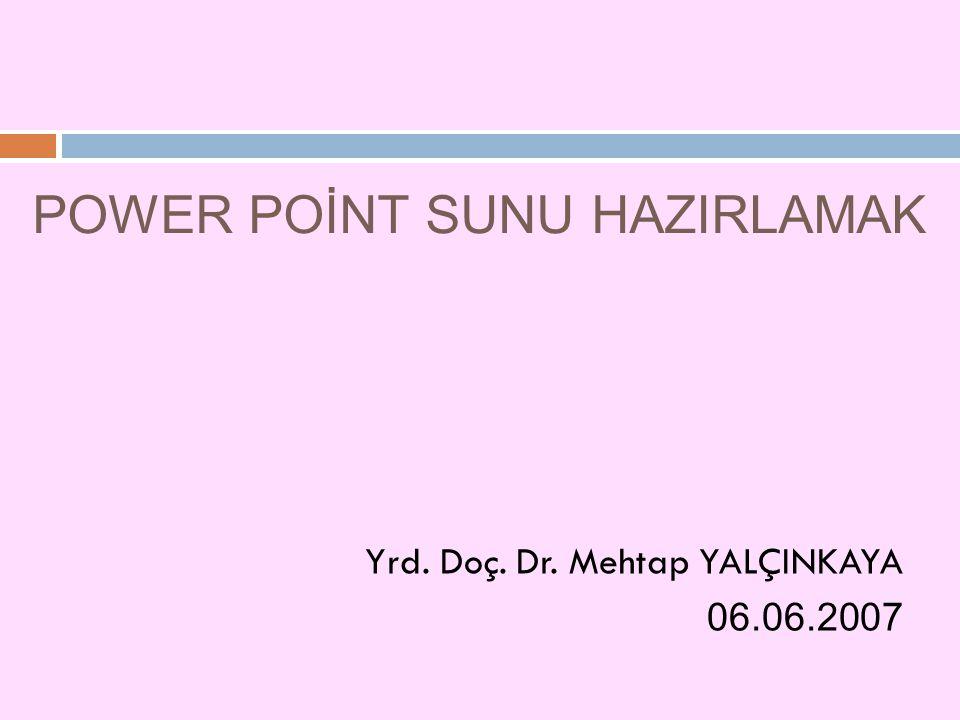 POWER POİNT SUNU HAZIRLAMAK