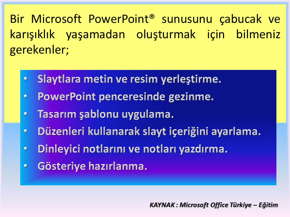 Bir Microsoft PowerPoint® sunusunu çabucak ve karışıklık yaşamadan oluşturmak için bilmeniz gerekenler;