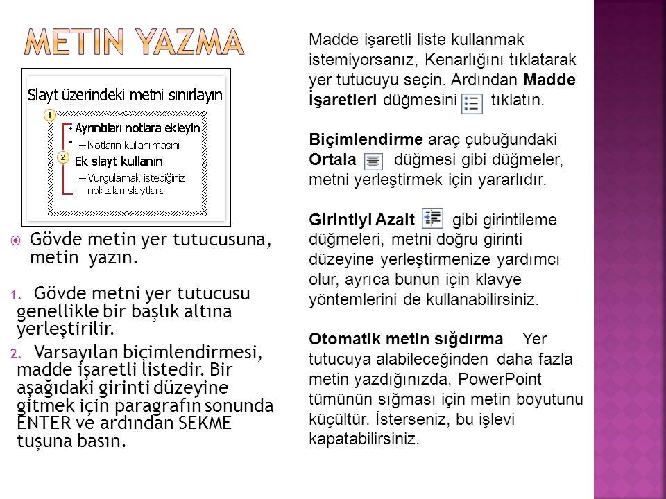Metin yazma Gövde metin yer tutucusuna, metin yazın.