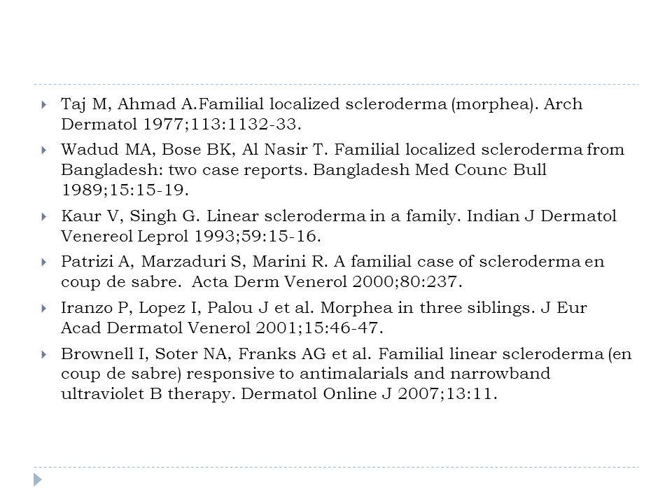 Taj M, Ahmad A. Familial localized scleroderma (morphea)