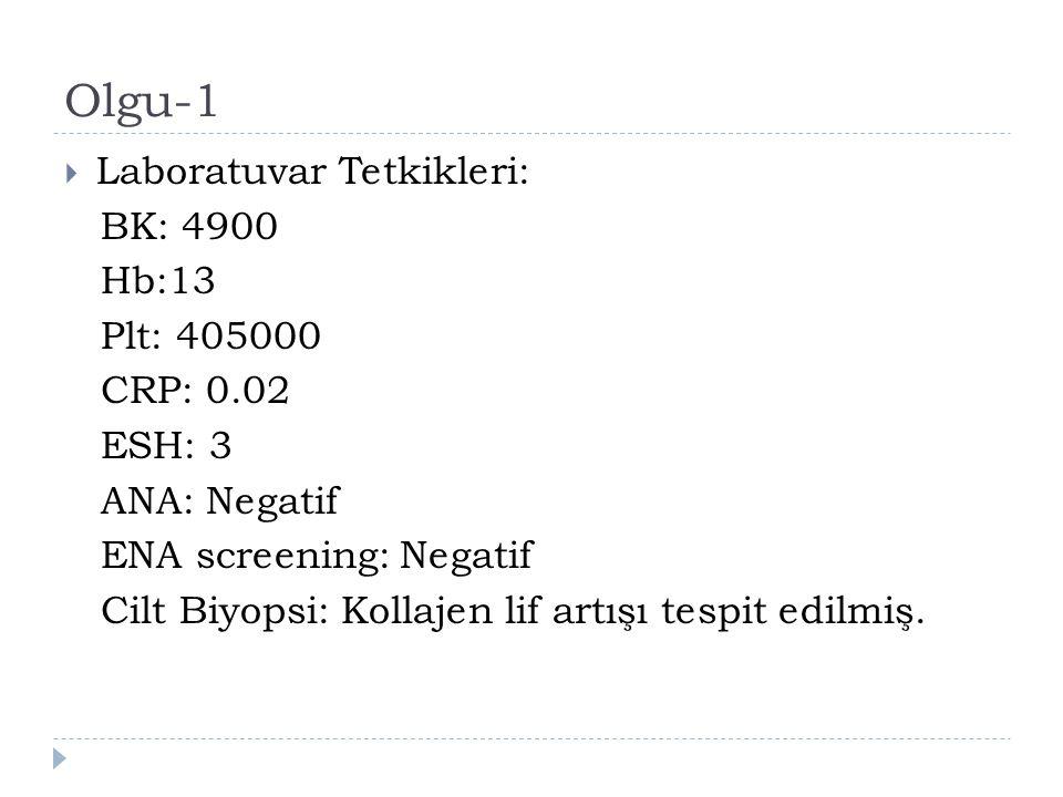 Olgu-1 Laboratuvar Tetkikleri: BK: 4900 Hb:13 Plt: 405000 CRP: 0.02