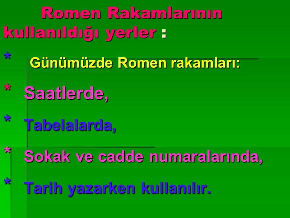 Romen Rakamlarının kullanıldığı yerler :
