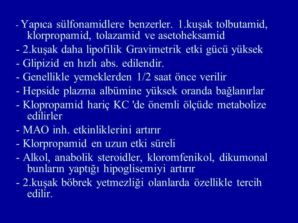 - 2.kuşak daha lipofilik Gravimetrik etki gücü yüksek